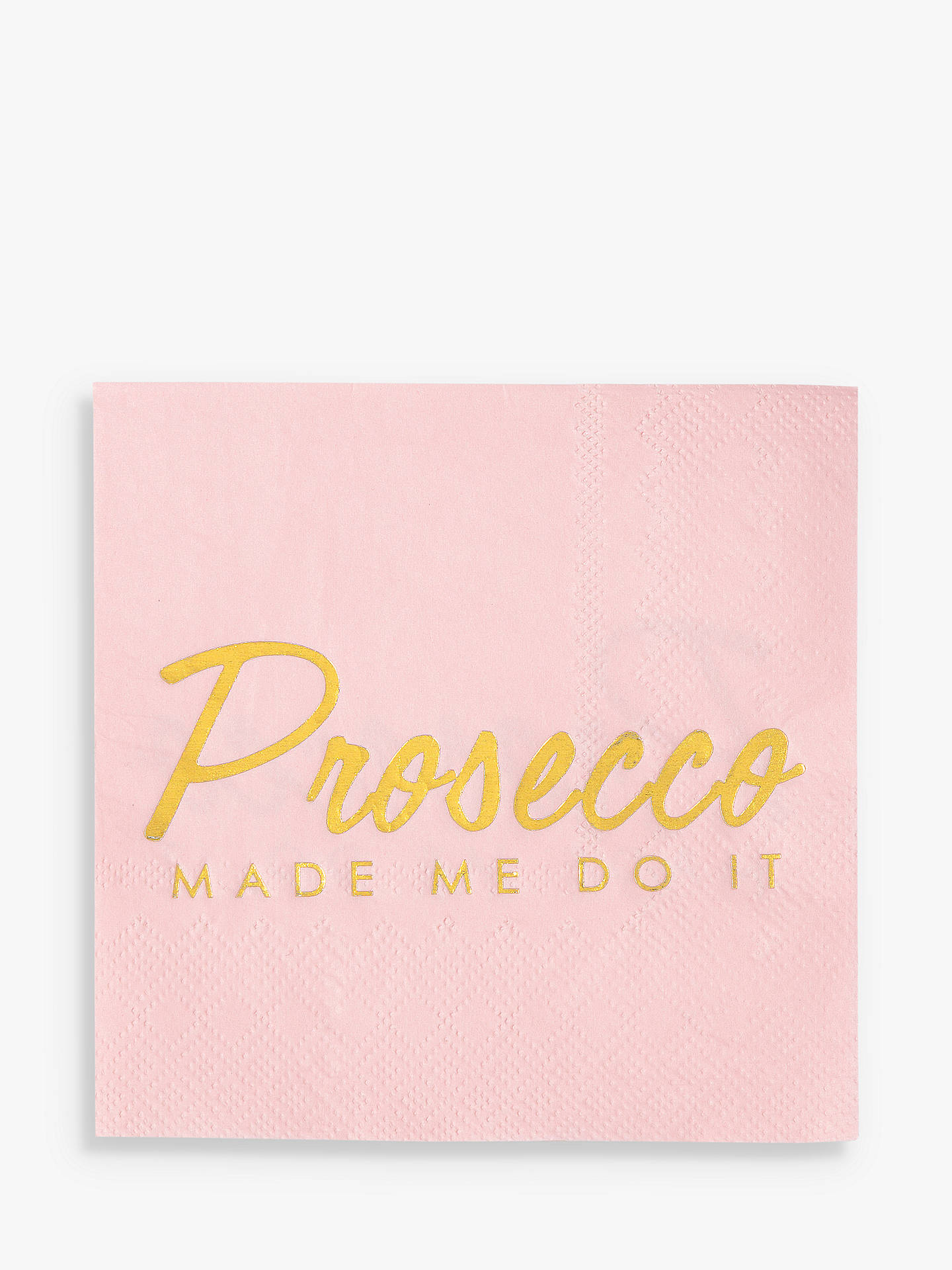 BuyTalking Tables Prosecco Made Me Do It Napkins, Pack of 16 Online at johnlewis.com