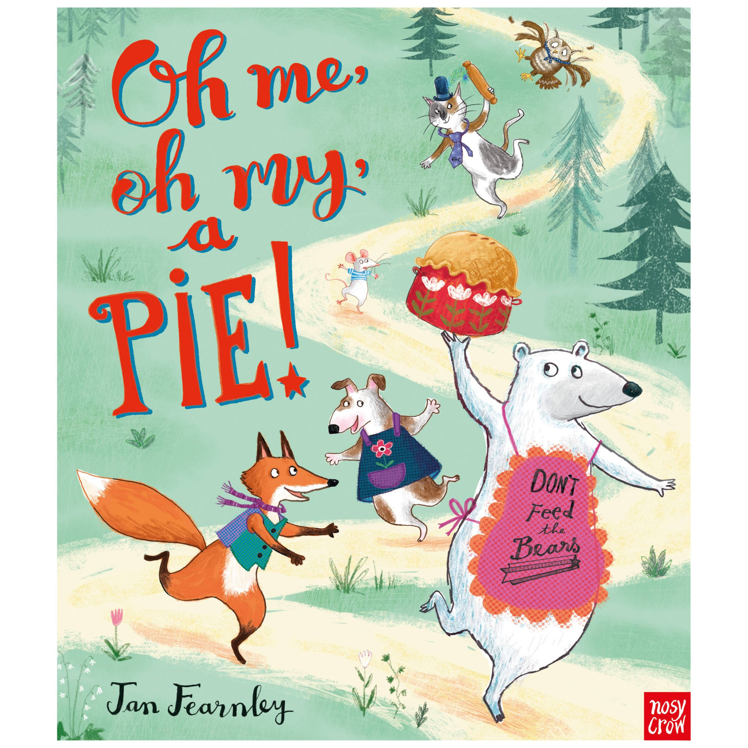 Nosy Crow Oh Me, Oh My, A Pie! Children's Book