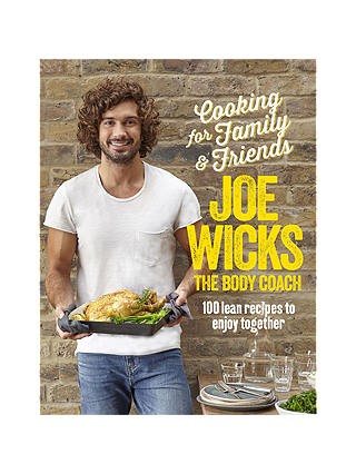 Joe Wicks Cooking For Family And Friends Book At John Lewis Partners