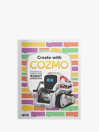 Anki Create With Cozmo: Fun Ways To Code Your Robot Sidekick Children's Book