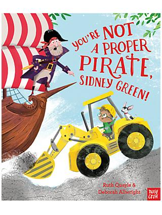 You're Not A Proper Pirate, Sidney Green! Children's Book