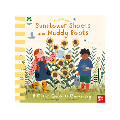 Sunflower Shoots And Muddy Boots: A Childs Guide To Gardening Childrens Book