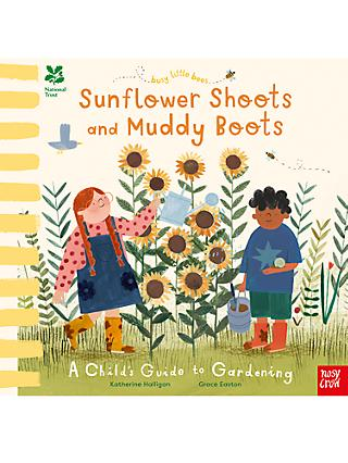 Sunflower Shoots and Muddy Boots: A Child's Guide to Gardening Children's Book