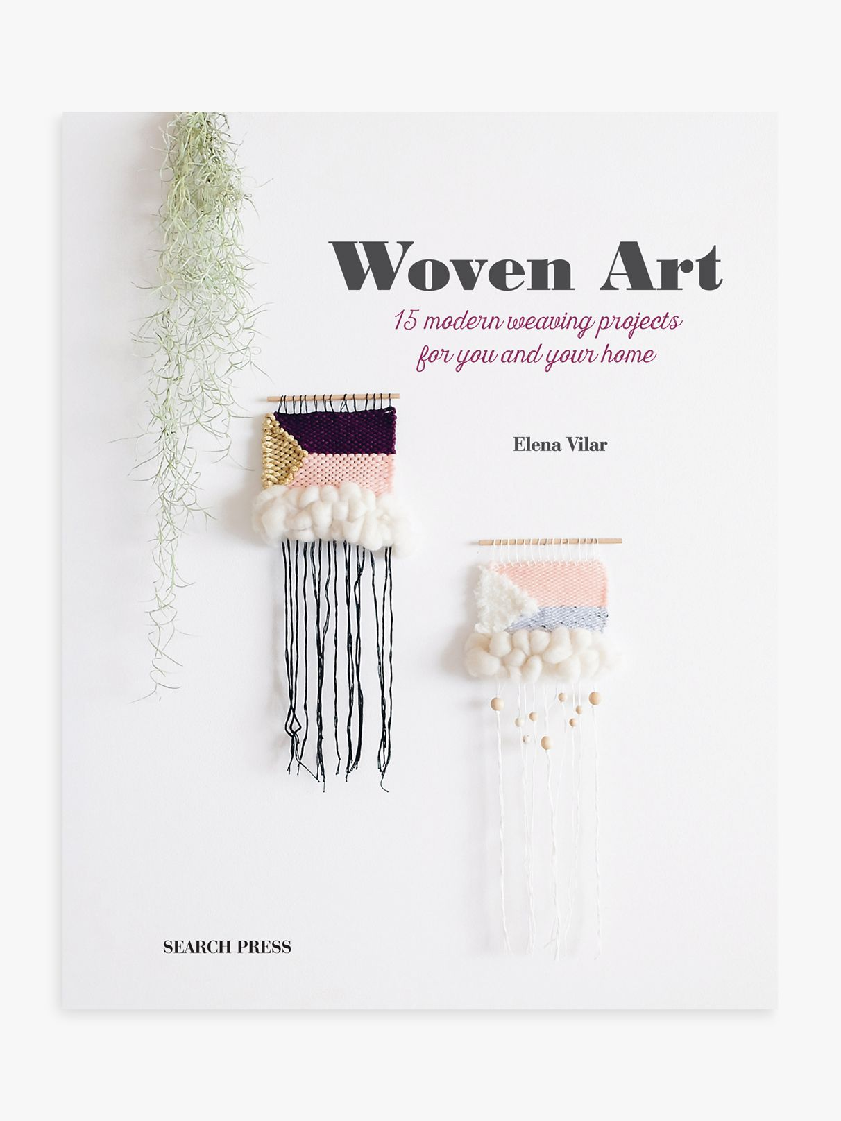 Search Press Search Press Woven Art Weaving Projects Book