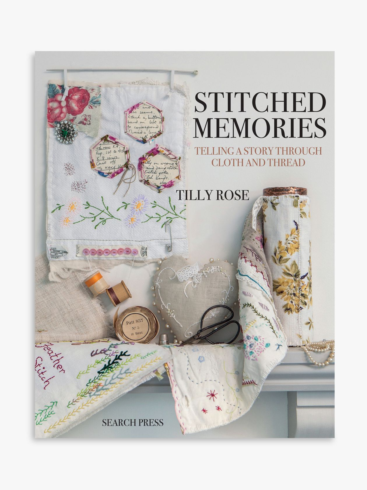 Search Press Search Press Stitched Memories Book by Tilly Rose