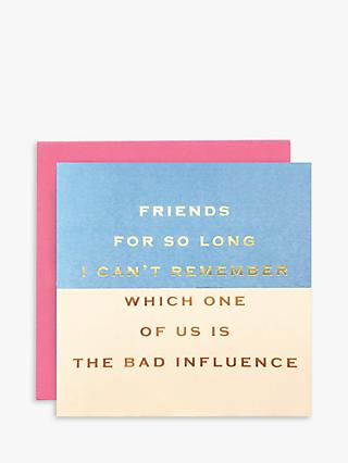 Susan O'Hanlon Bad Influence Friend Blank Greeting Card