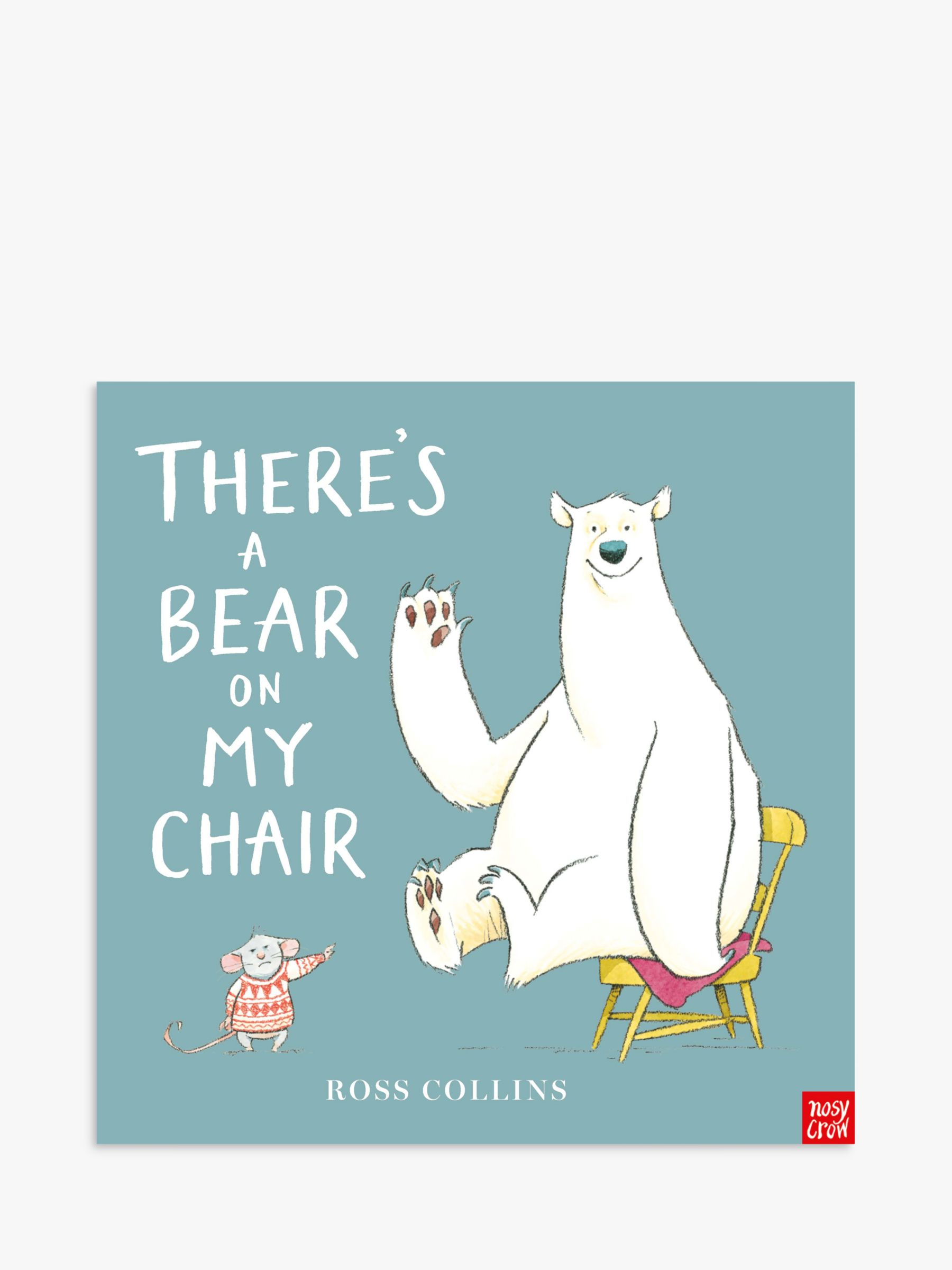 Nosy Crow There's A Bear On My Chair Children's Book