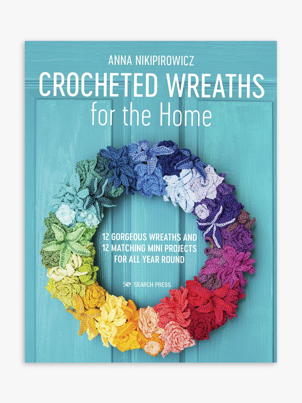 Search Press Search Press Crocheted Wreaths by Anna Nikipirowicz