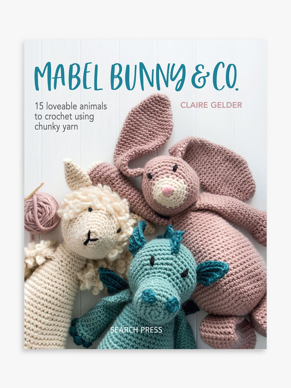 Search Press Search Press Mabel The Bunny & Co. Crochet Project Book