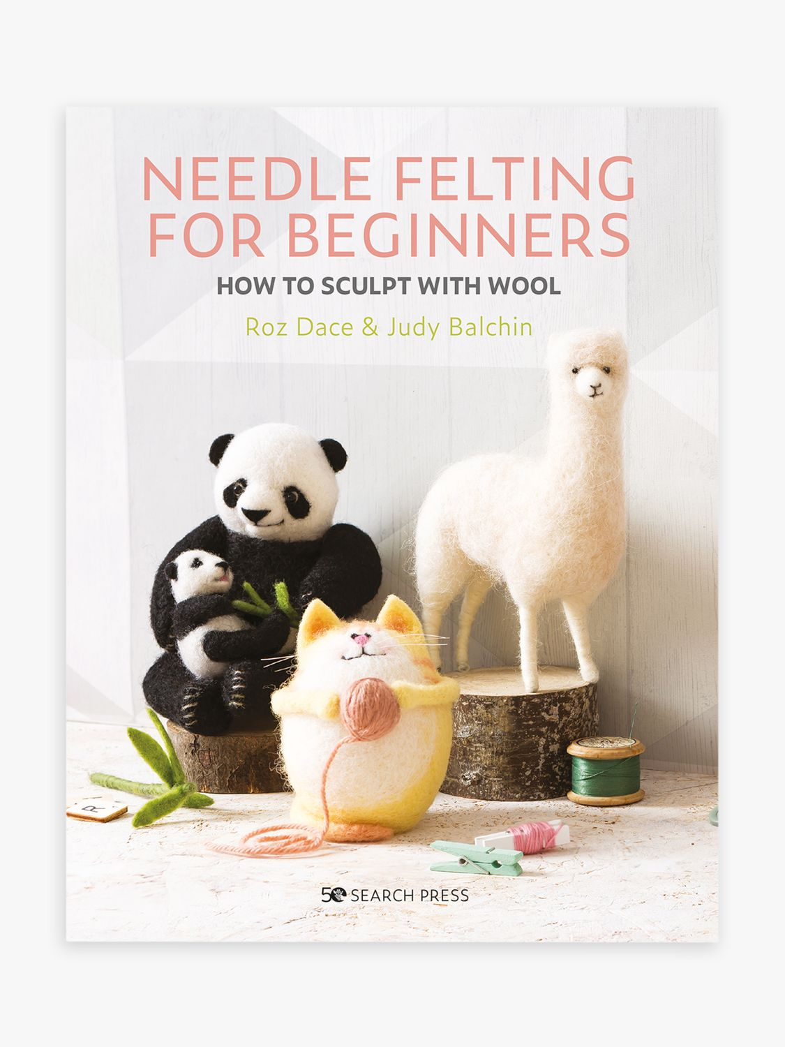 Search Press Search Press Needle Felting for Beginners Book by Roz Dace and Judy Balchin