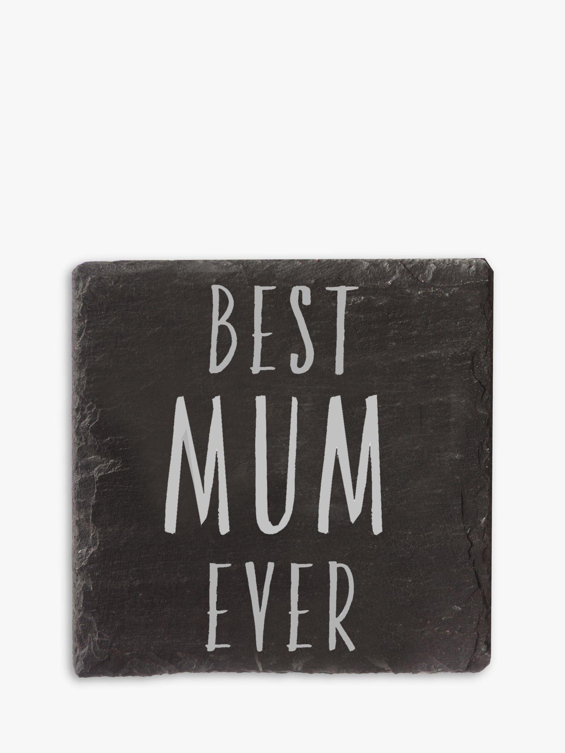 The Just Slate Company Best Mum Ever Slate Coaster