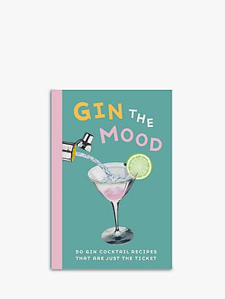 Gin The Mood - Cocktail Recipe Book