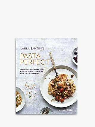 Pasta Perfect - Laura Santini Cookbook