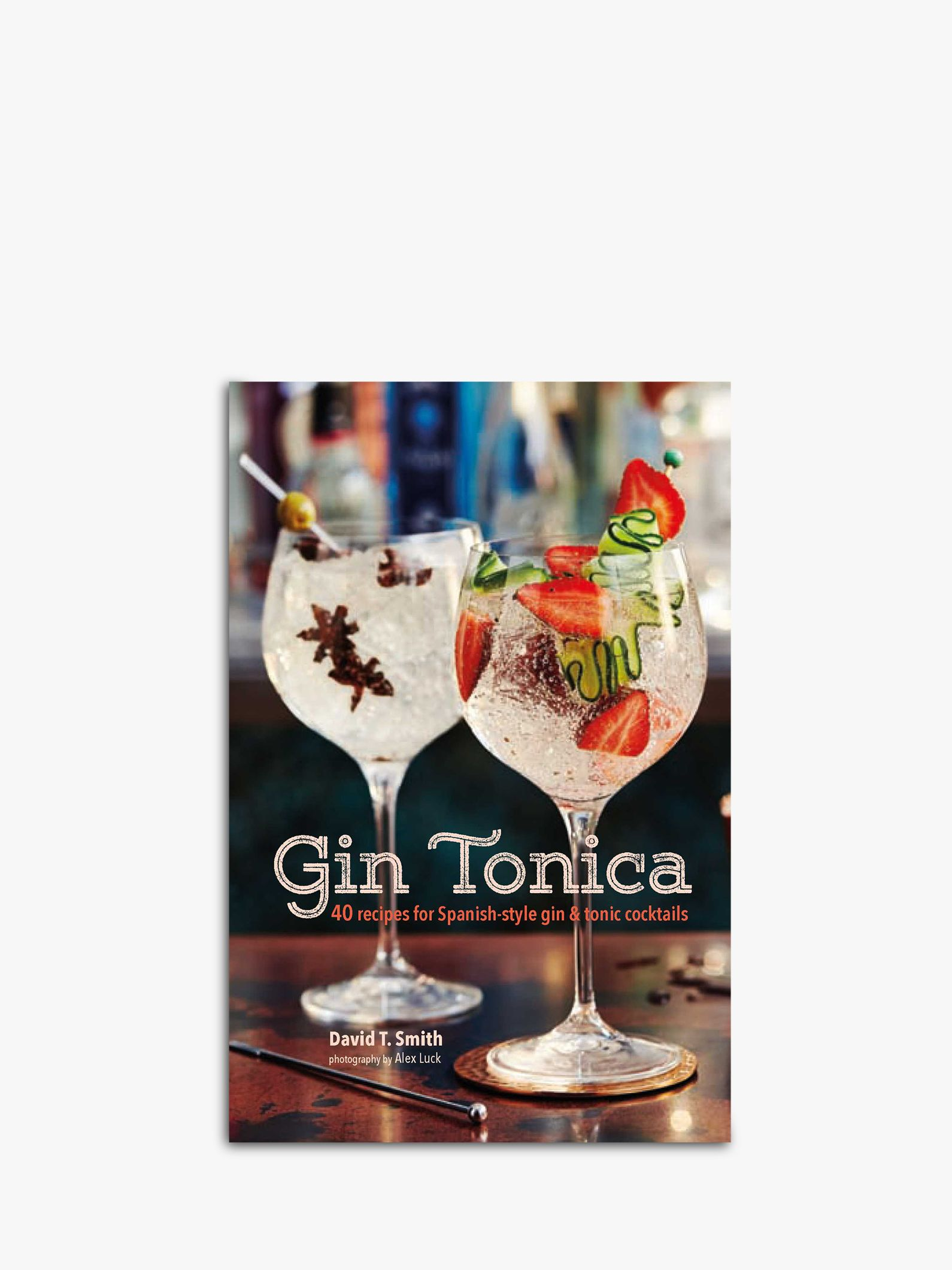 Gin Tonica Gin Tonic Cocktail Recipe Book At John Lewis Partners
