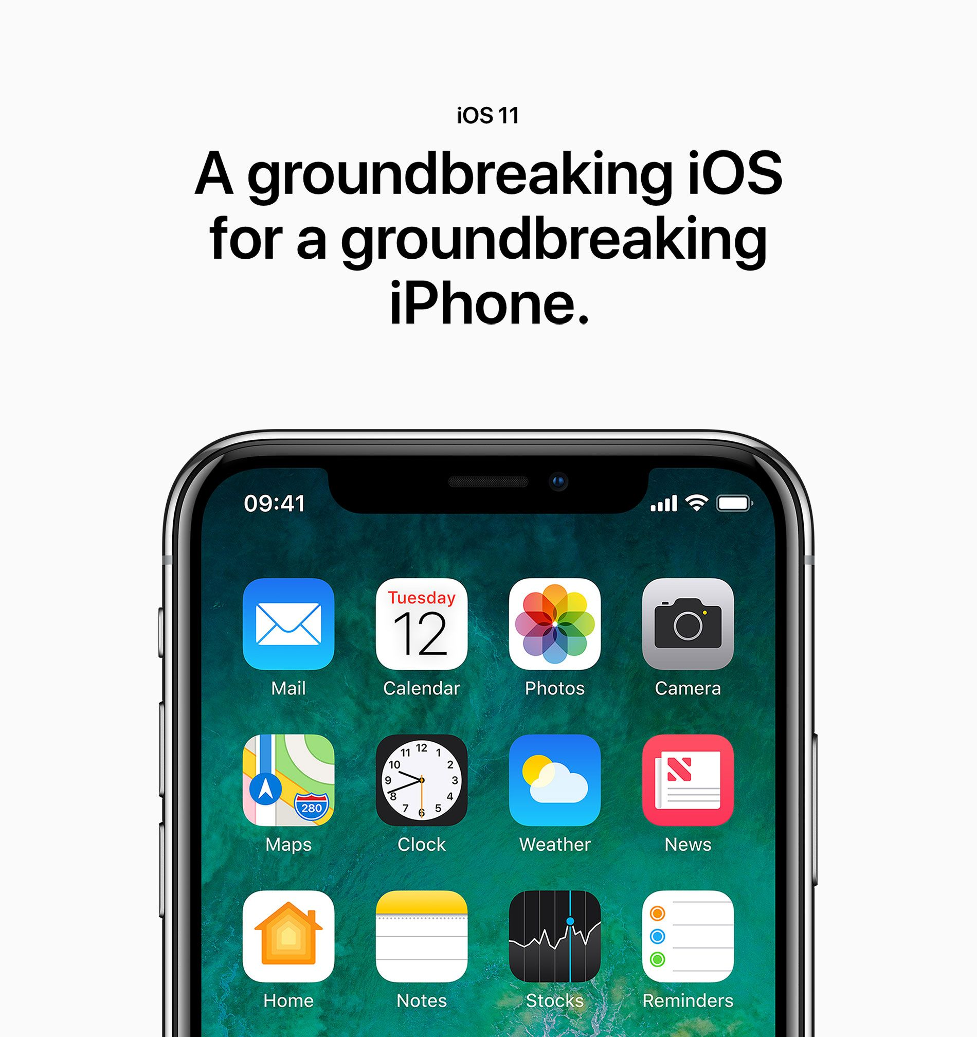 iOS 11 - A groundbreaking iOS for a groundbreaking iPhone.