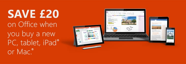 SAVE £20 on Office when you buy a new PC, tablet, iPad® or Mac.®
