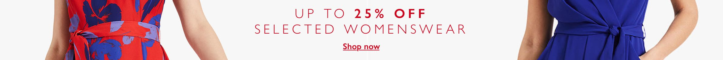 up to 25% off selected Womenswear