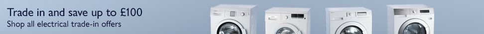 Trade in and save up to £100 on selected home appliances