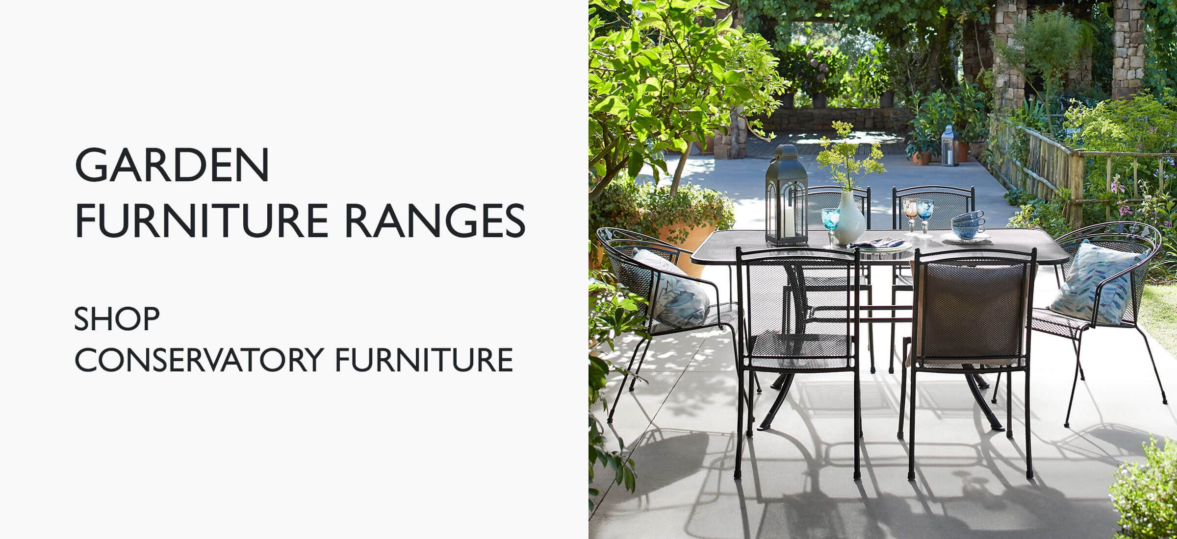 Shop all conservatory furniture · garden furniture