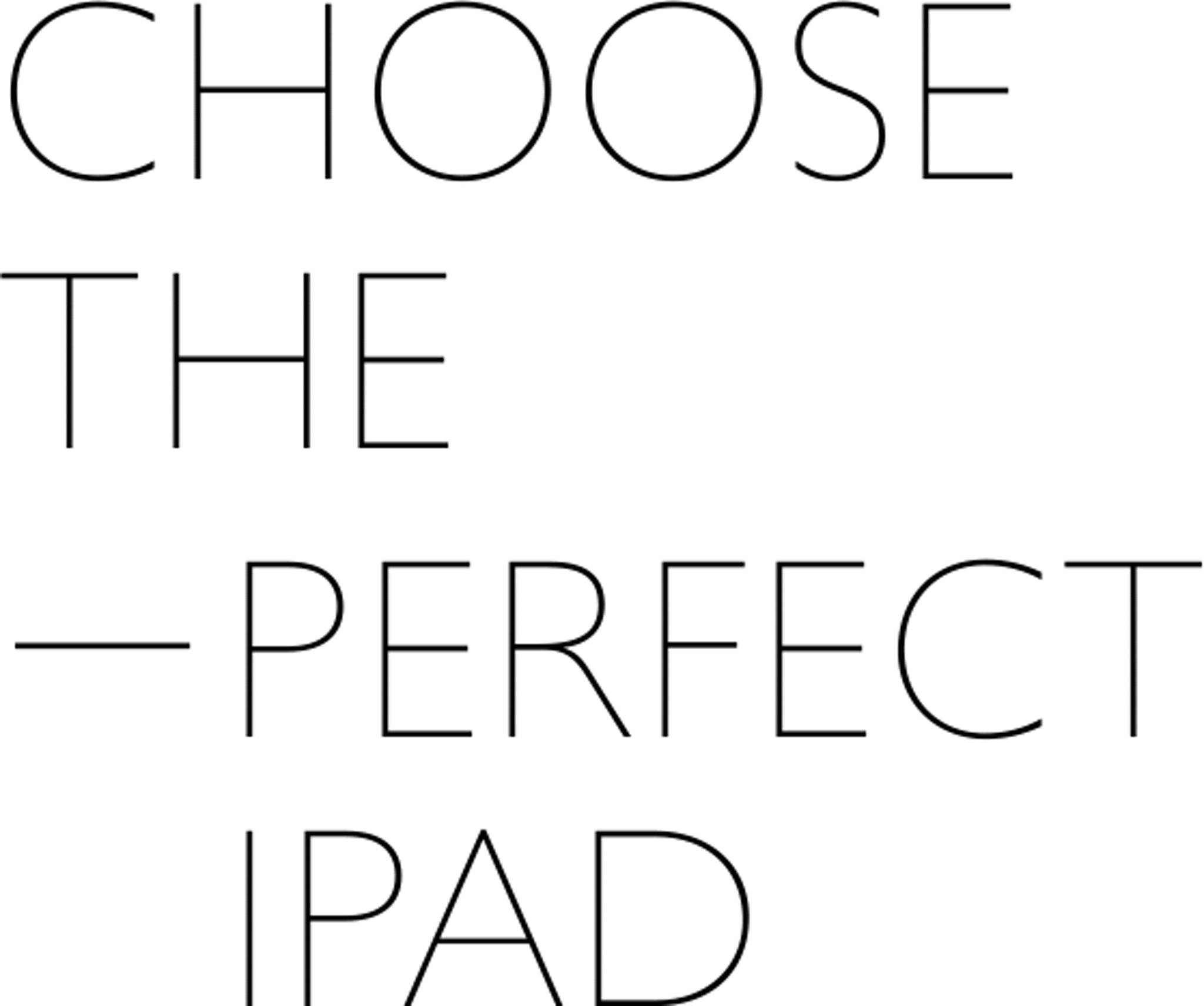 Choose the perfect iPad