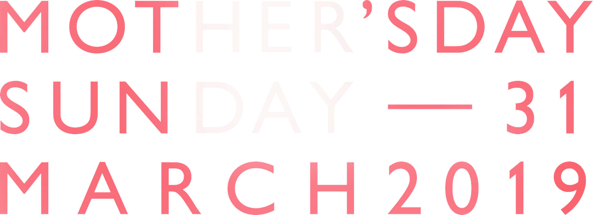 MOTHER'S DAY - SUNDAY 31 MARCH 2019
