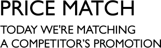 Price Match - Today we're matching a competitor's promotion