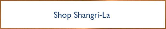 SHOP ALL SHANGRI-LA