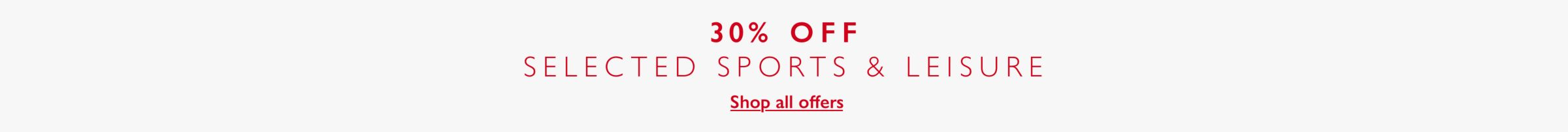 30 percent off selected sport and leisure