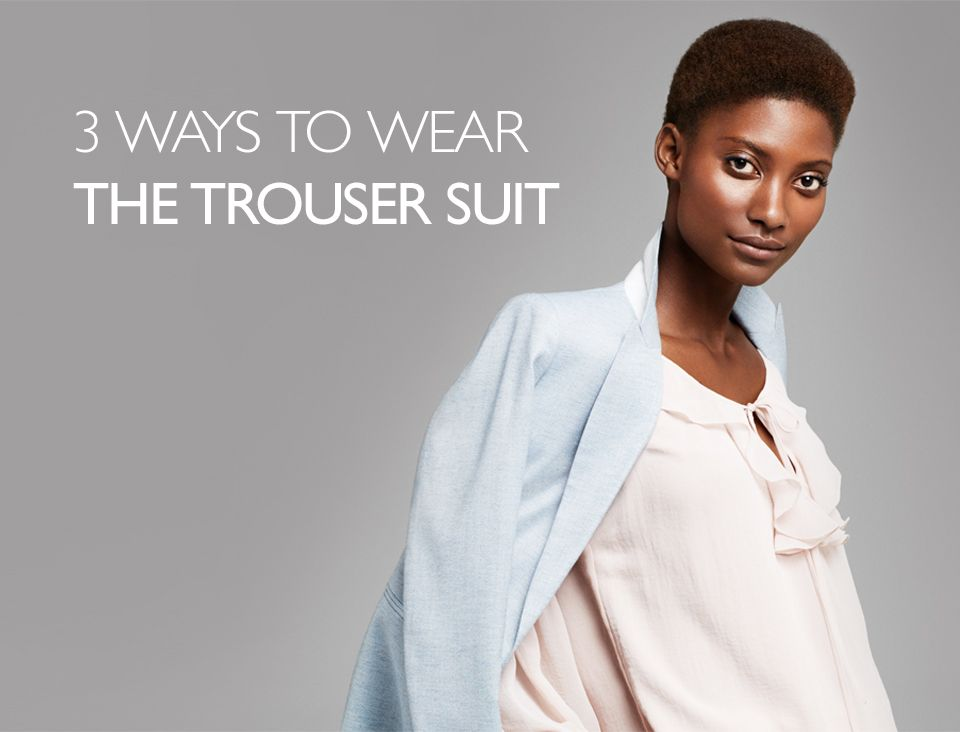 3 Ways to wear  the trouser suit